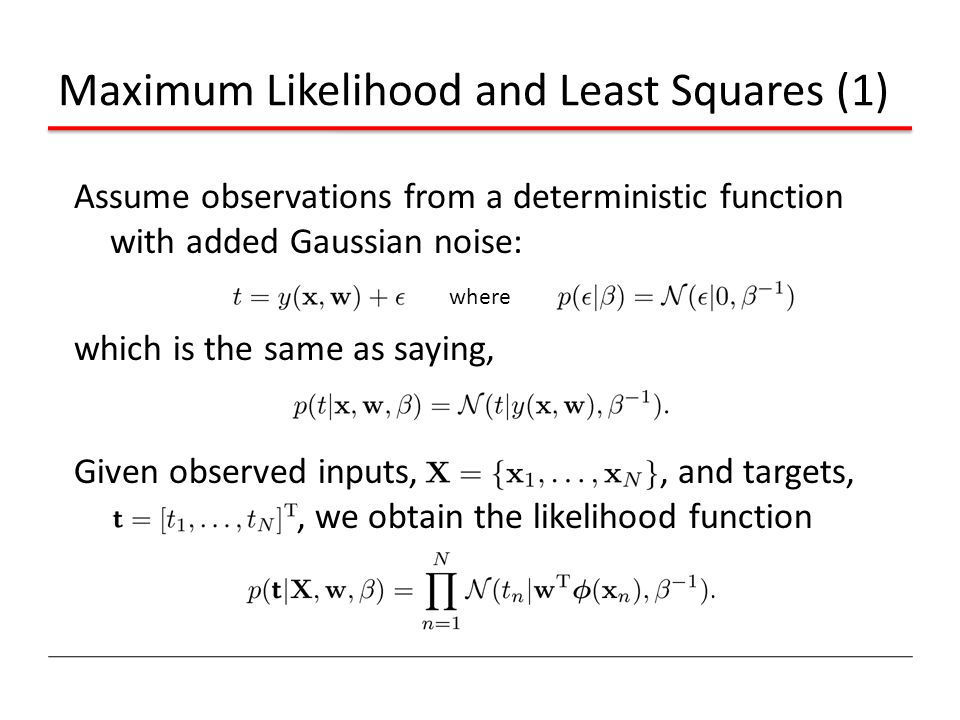 Maximum Likelihood and Least Squares (1)
