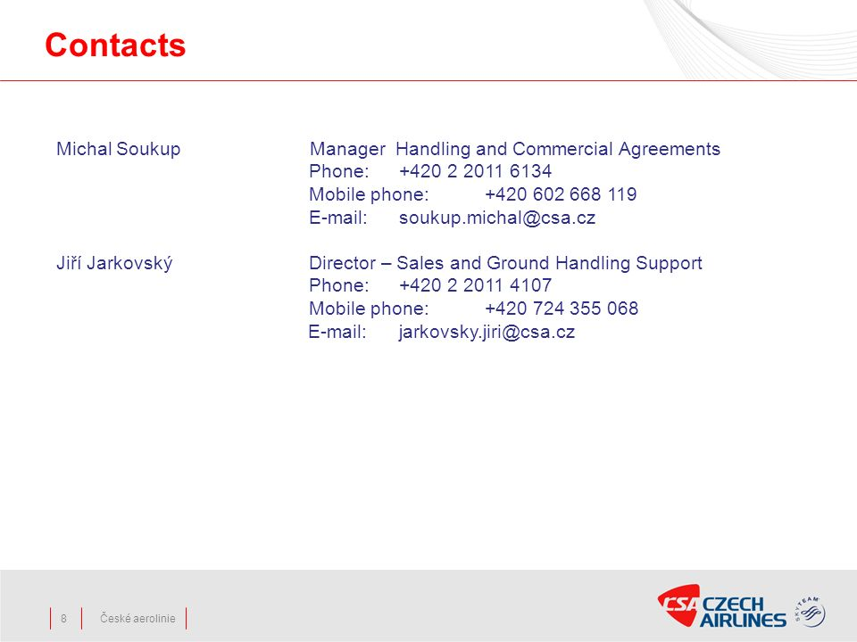 Contacts Michal Soukup Manager Handling and Commercial Agreements