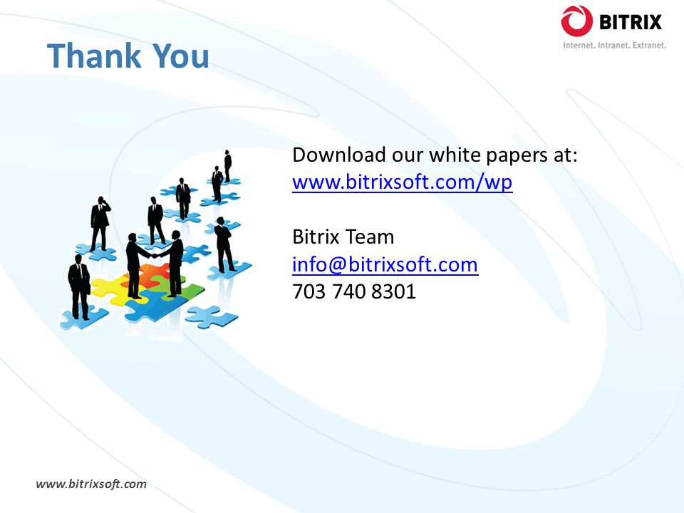 Thank You Download our white papers at: www.bitrixsoft.com/wp