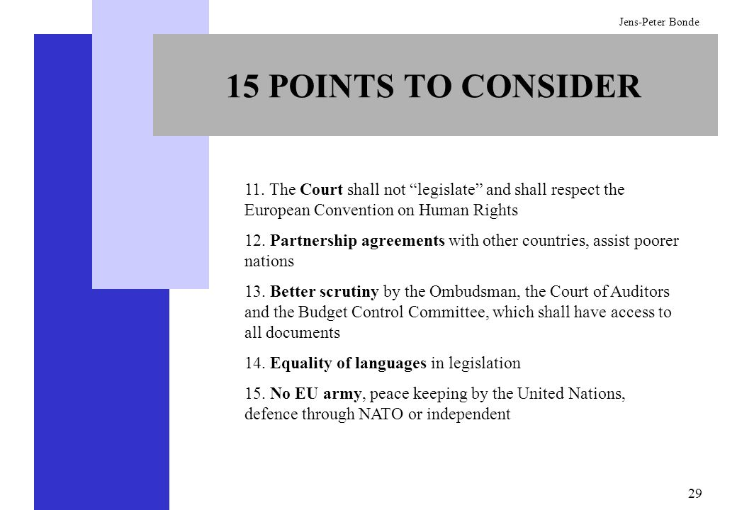 15 POINTS TO CONSIDER 11. The Court shall not legislate and shall respect the European Convention on Human Rights.
