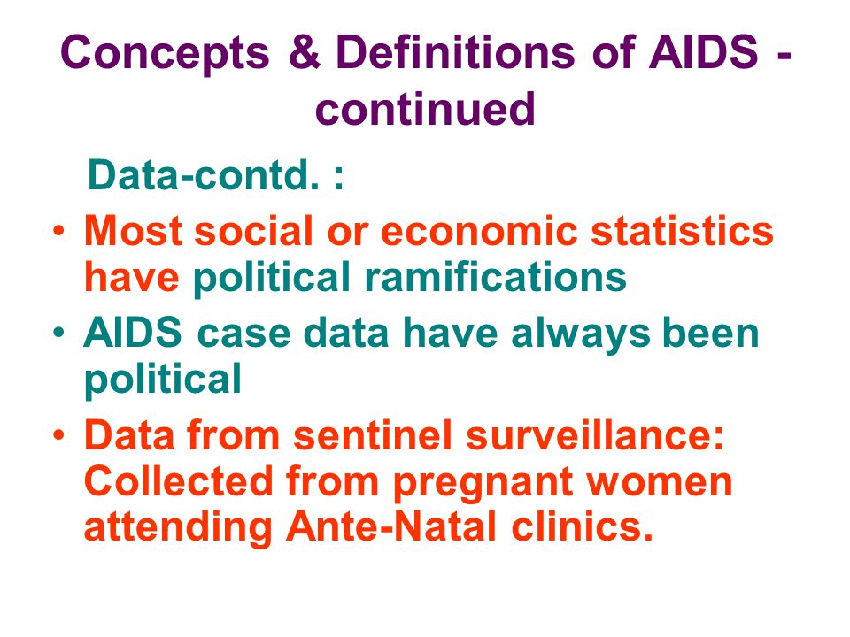 Concepts & Definitions of AIDS -continued