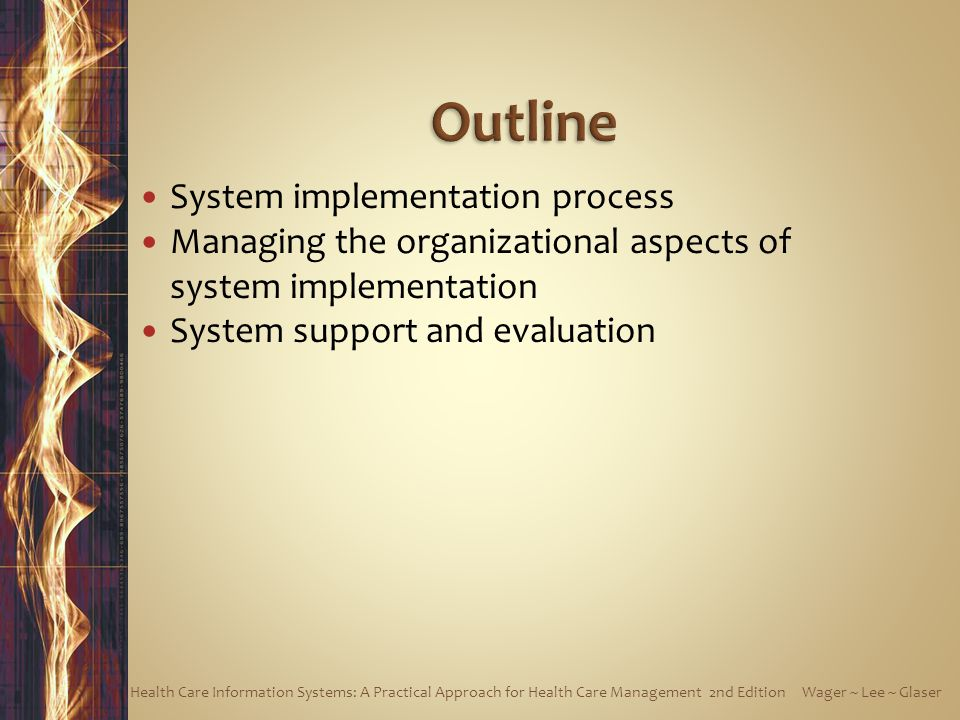 Outline System implementation process