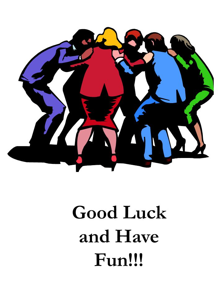 Good Luck and Have Fun!!!