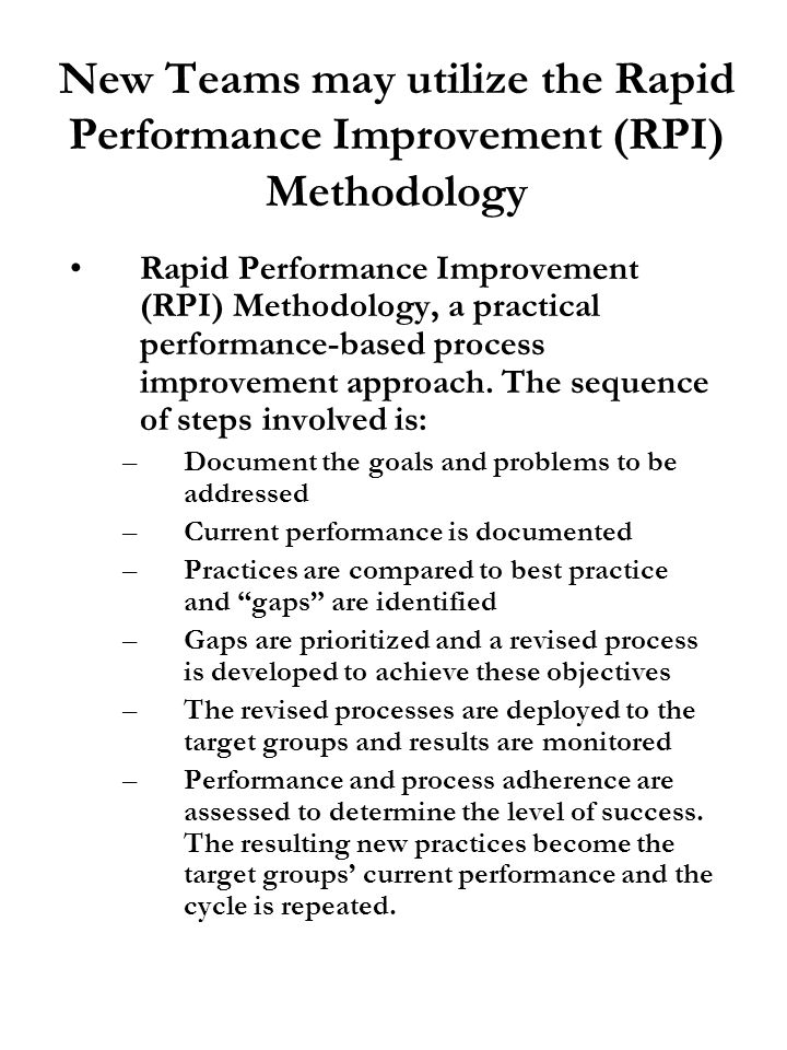 New Teams may utilize the Rapid Performance Improvement (RPI) Methodology
