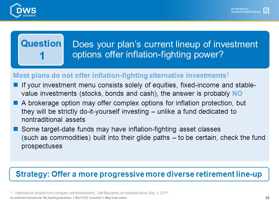 Strategy: Offer a more progressive more diverse retirement line-up
