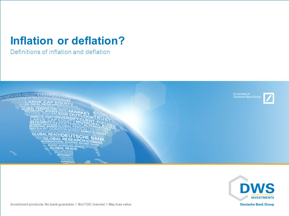 Inflation or deflation