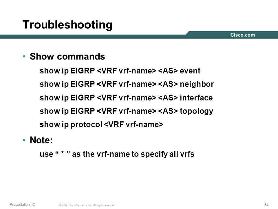 Troubleshooting Show commands Note: