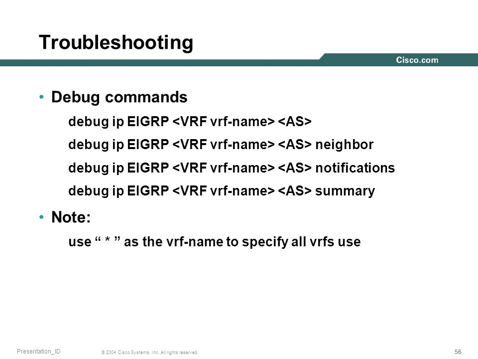 Troubleshooting Debug commands Note: