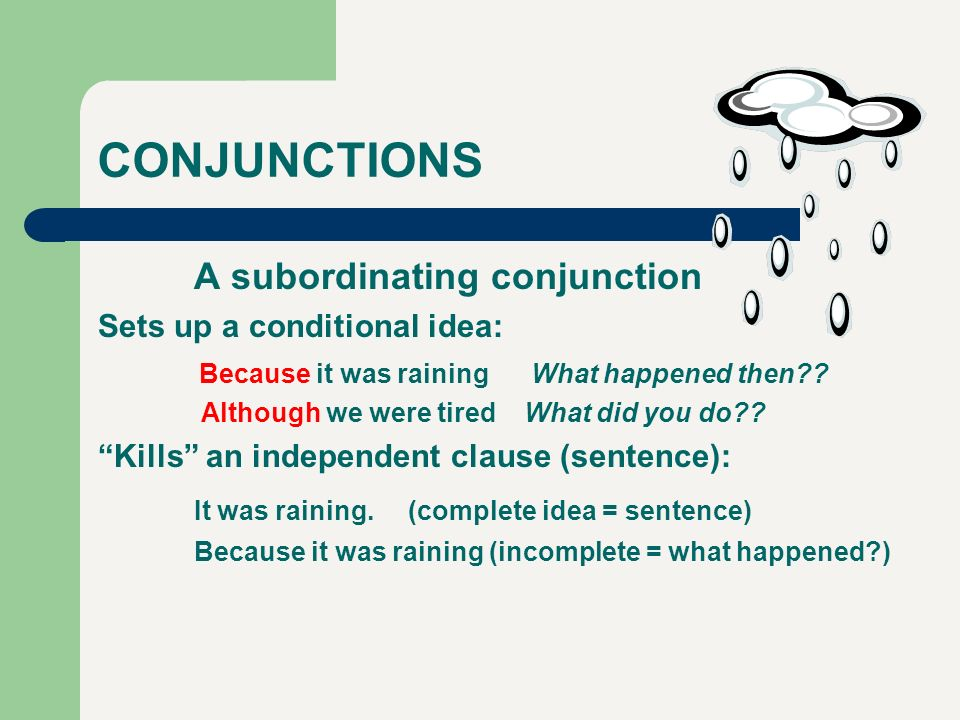 CONJUNCTIONS A subordinating conjunction