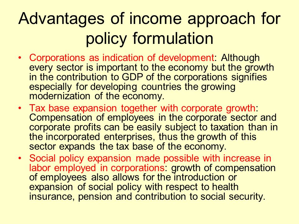Advantages of income approach for policy formulation