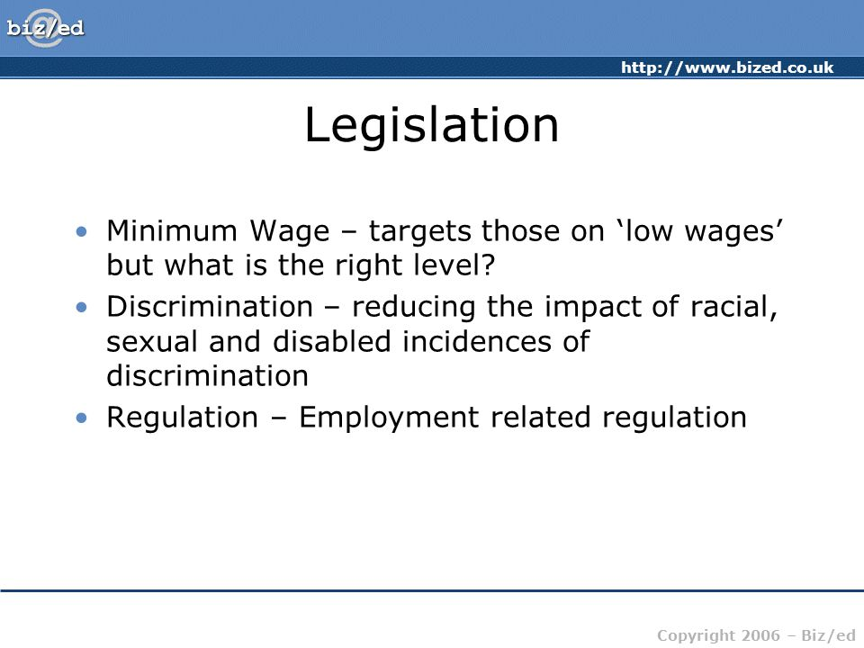 Legislation Minimum Wage – targets those on 'low wages' but what is the right level