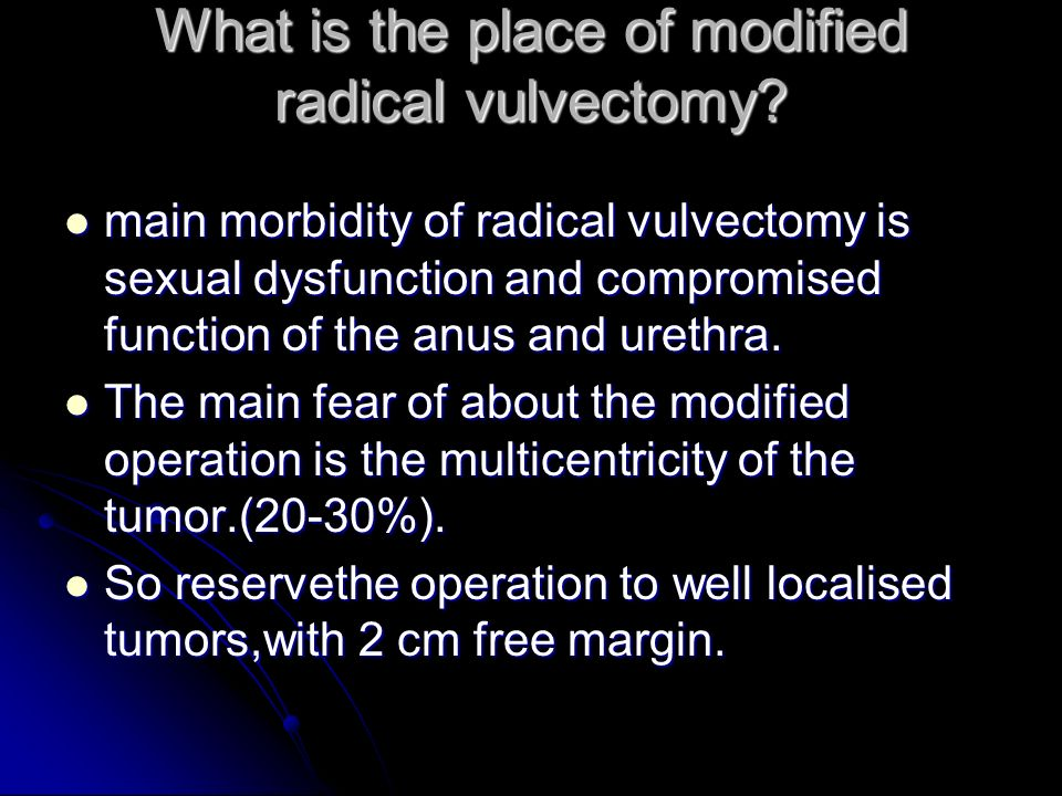 What is the place of modified radical vulvectomy