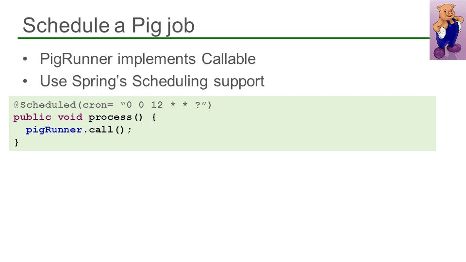 Schedule a Pig job PigRunner implements Callable