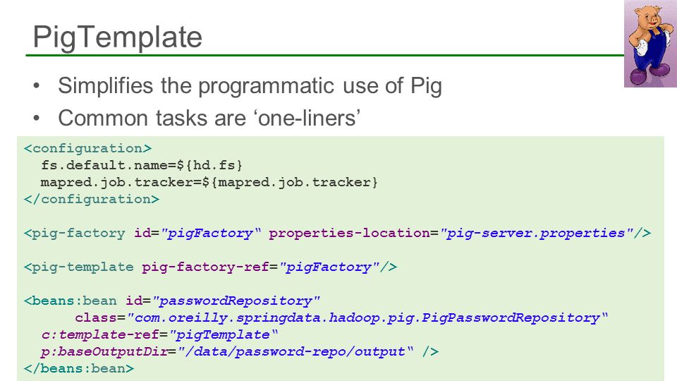 PigTemplate Simplifies the programmatic use of Pig
