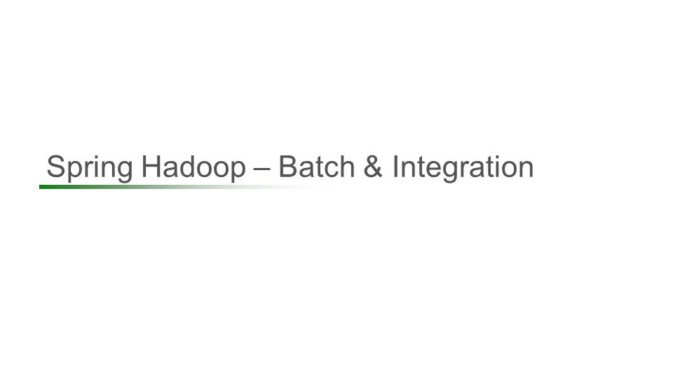 Spring Hadoop – Batch & Integration