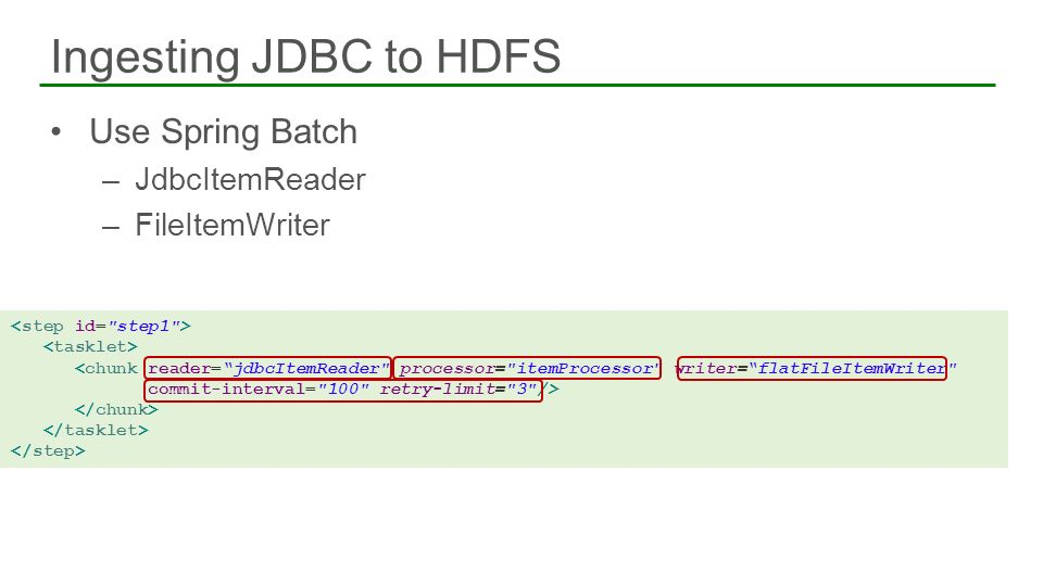 Ingesting JDBC to HDFS Use Spring Batch JdbcItemReader FileItemWriter