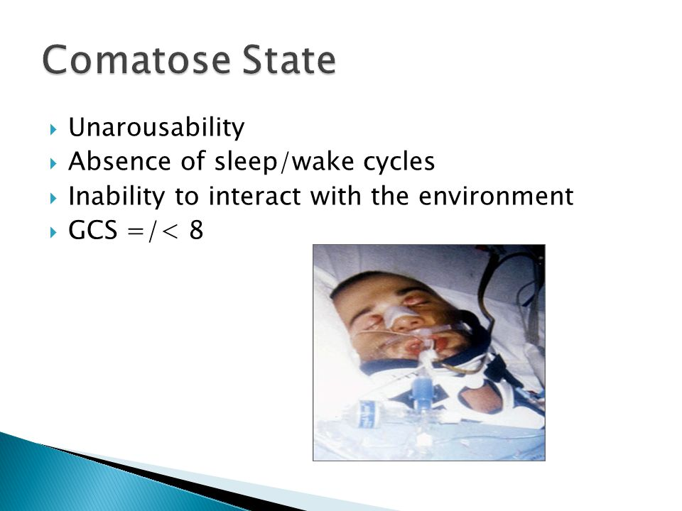 Comatose State Unarousability Absence of sleep/wake cycles