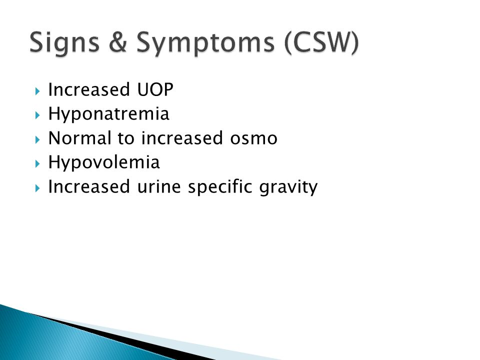 Signs & Symptoms (CSW) Increased UOP Hyponatremia