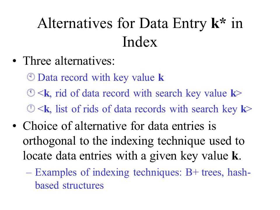Alternatives for Data Entry k* in Index