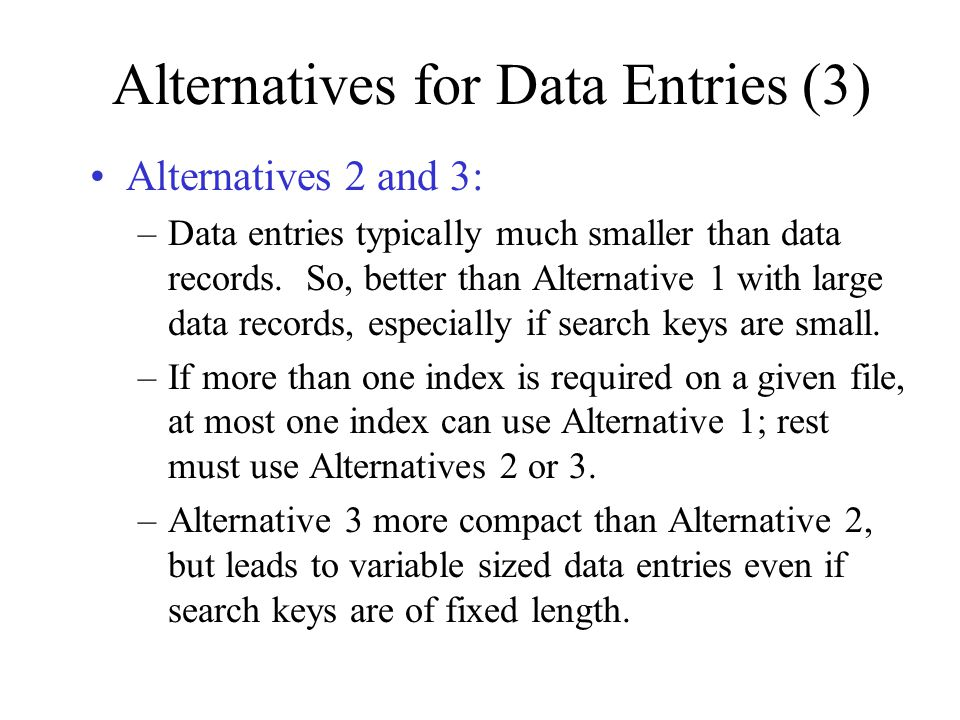 Alternatives for Data Entries (3)