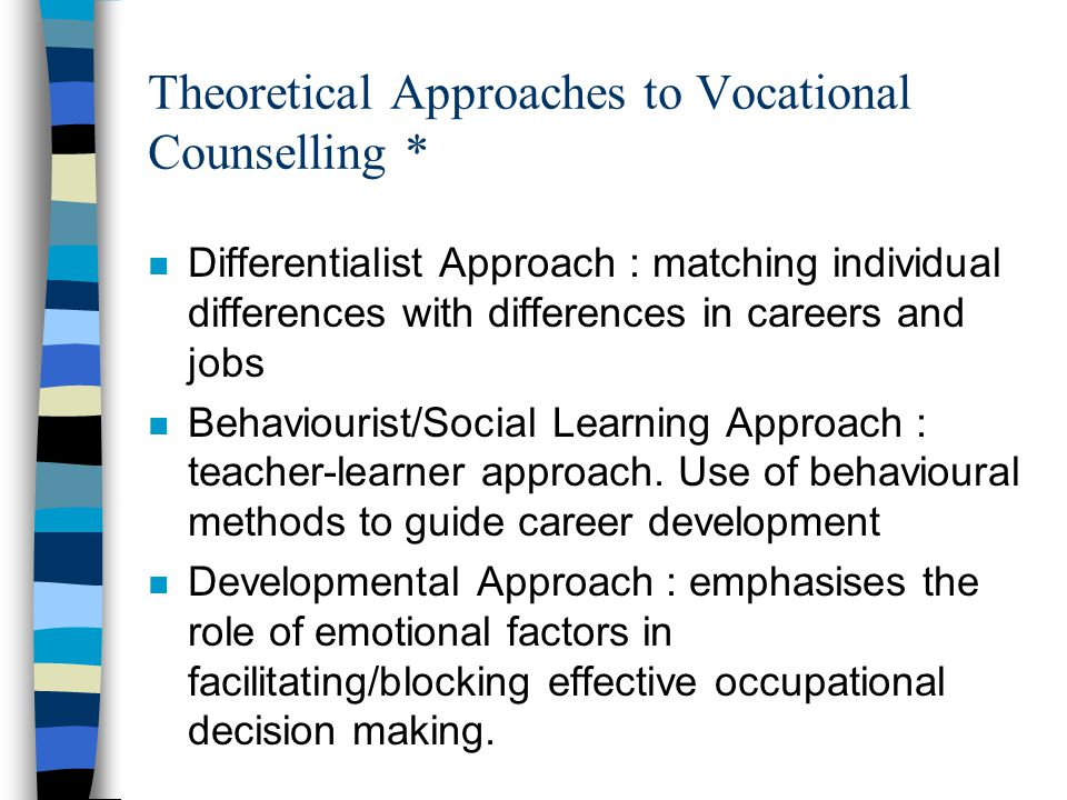 Theoretical Approaches to Vocational Counselling *