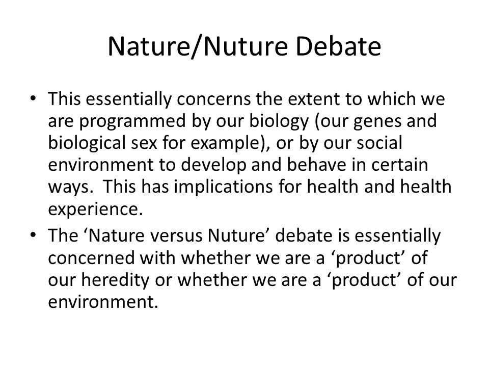 Nature/Nuture Debate