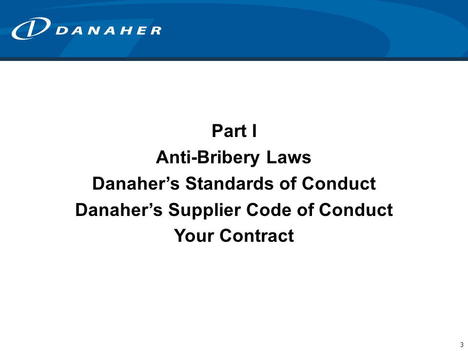 Danaher's Standards of Conduct Danaher's Supplier Code of Conduct