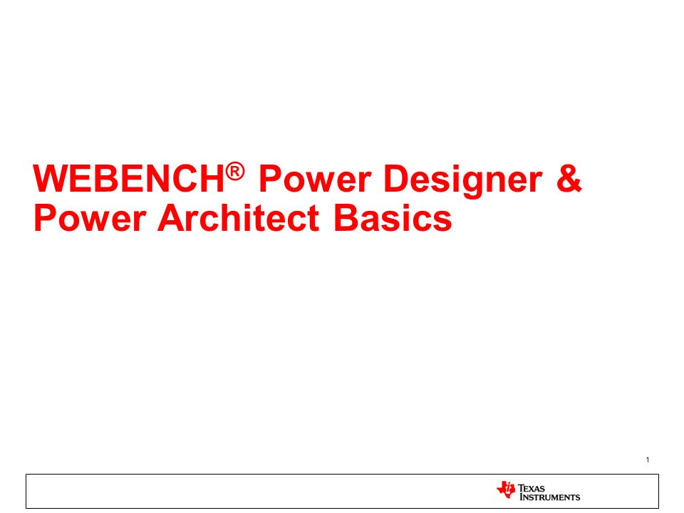 WEBENCH® Power Designer & Power Architect Basics