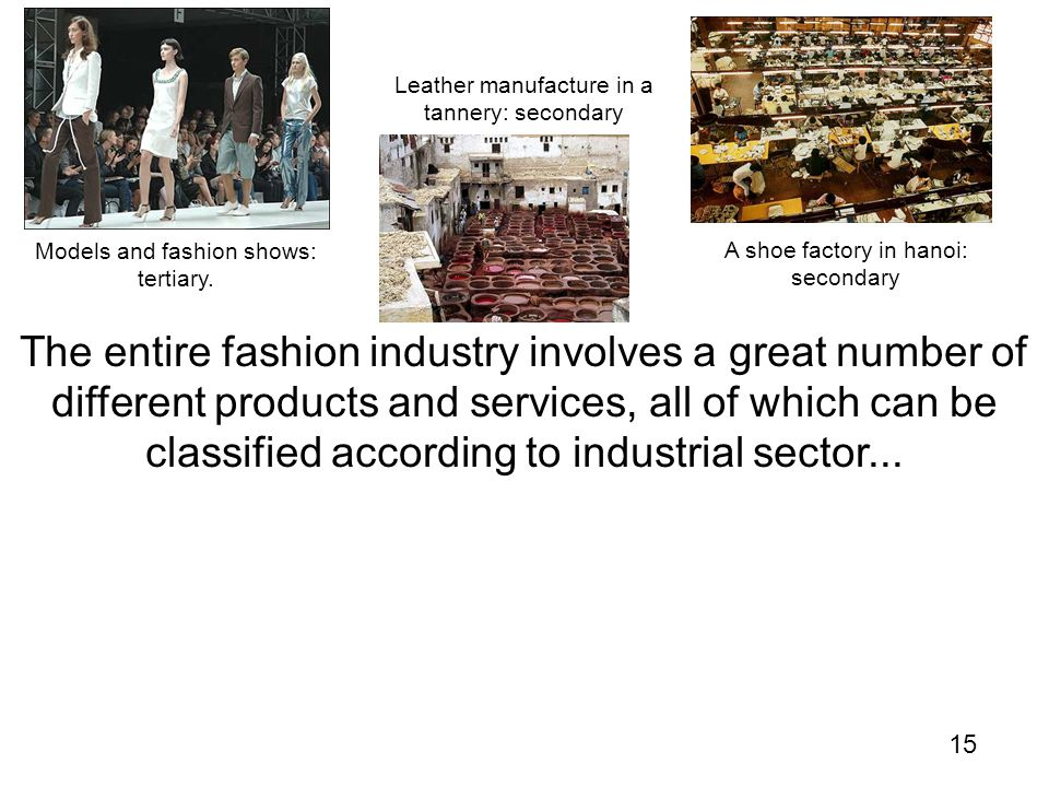 Leather manufacture in a tannery: secondary