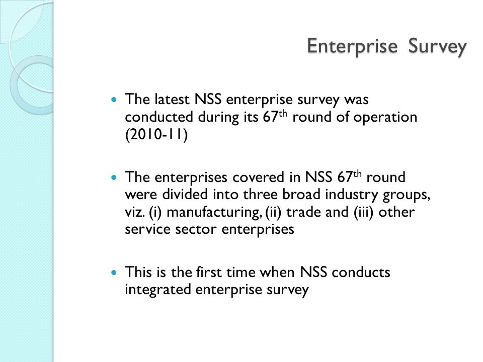 Enterprise Survey The latest NSS enterprise survey was conducted during its 67th round of operation (2010-11)