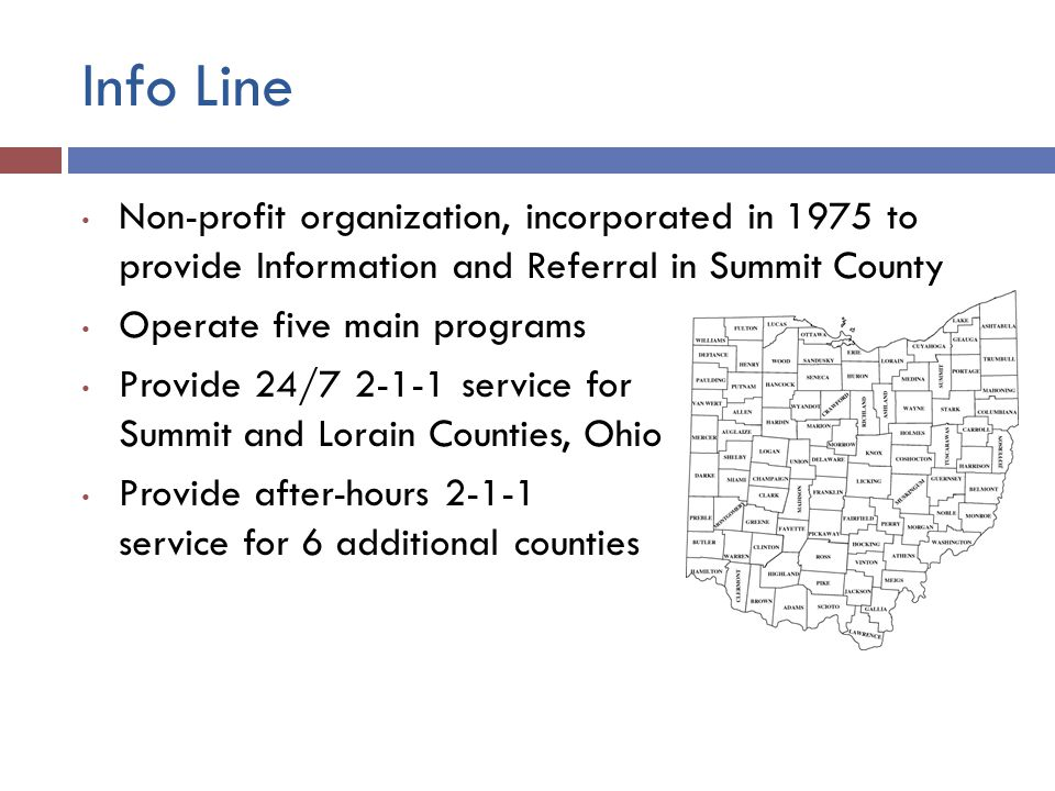 Info Line Non-profit organization, incorporated in 1975 to provide Information and Referral in Summit County.