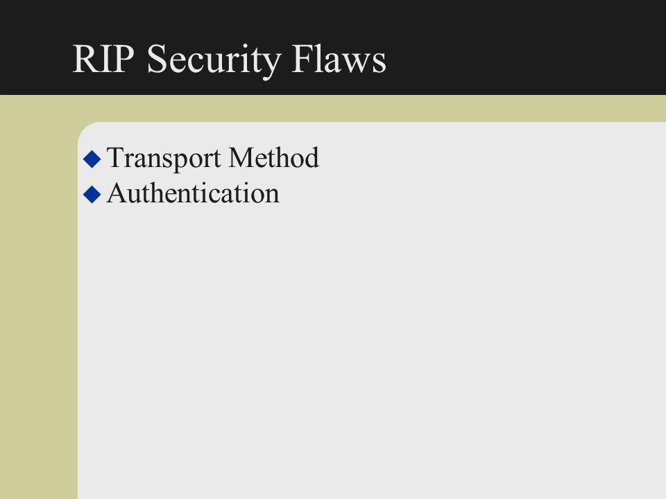 RIP Security Flaws Transport Method Authentication