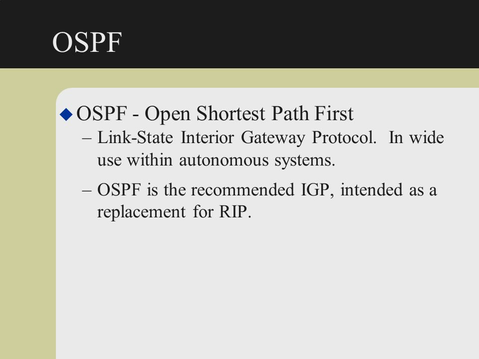 OSPF OSPF - Open Shortest Path First