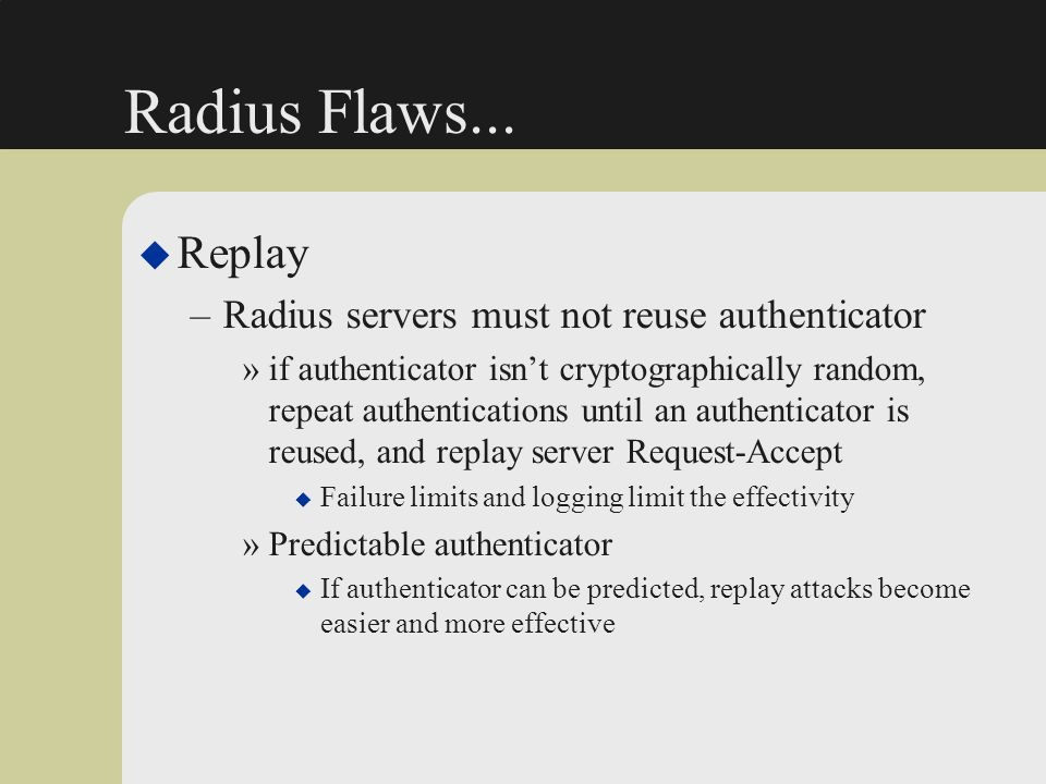 Radius Flaws... Replay Radius servers must not reuse authenticator