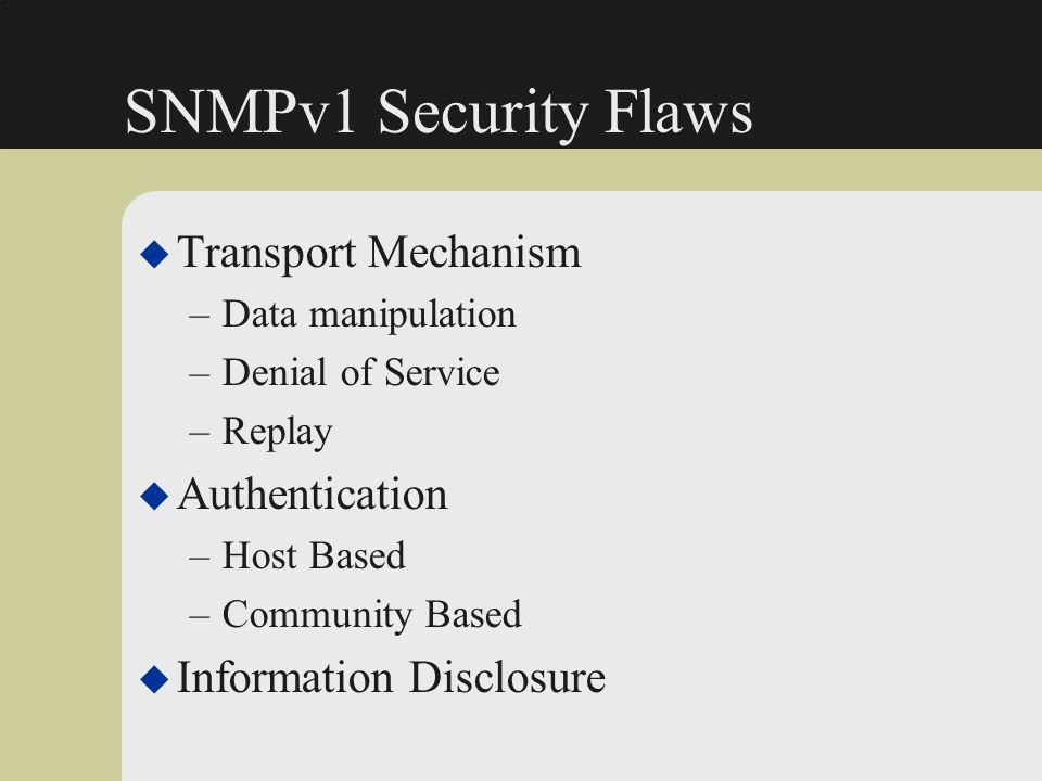 SNMPv1 Security Flaws Transport Mechanism Authentication
