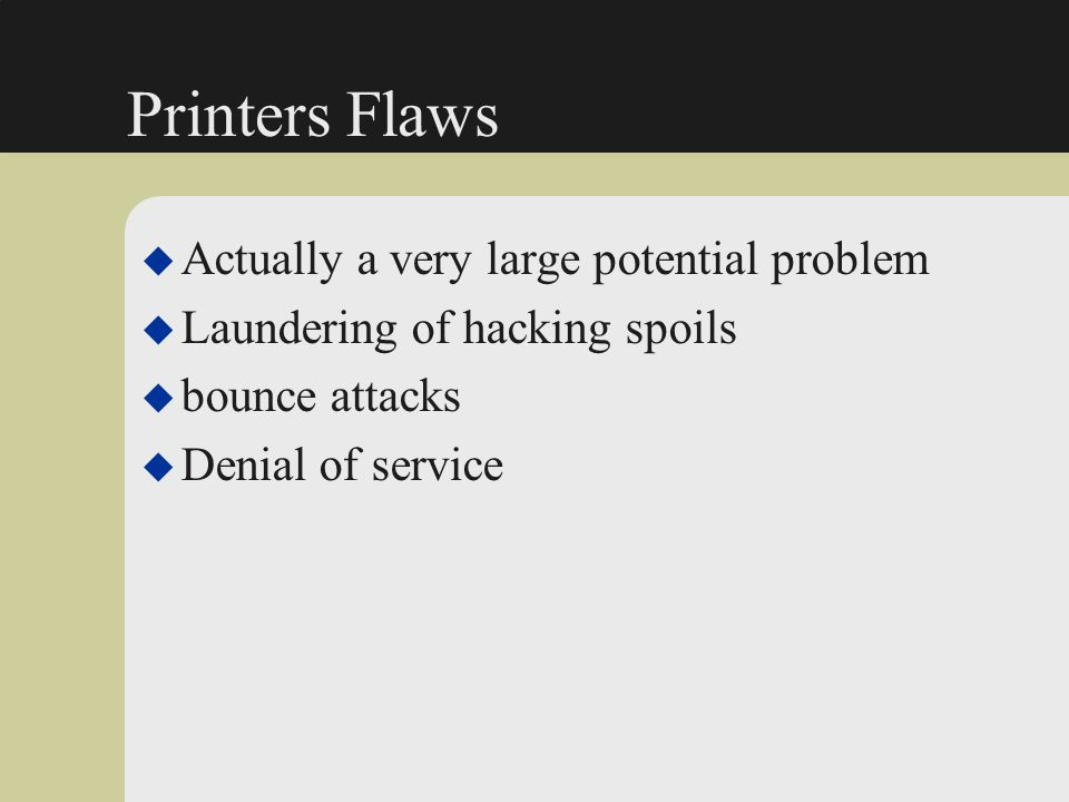 Printers Flaws Actually a very large potential problem