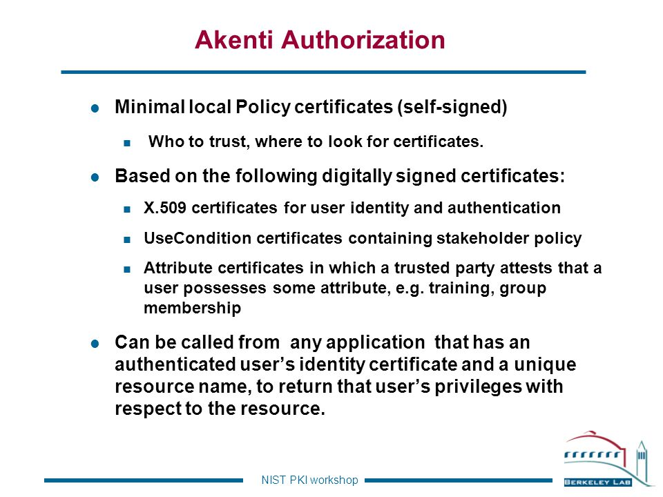 Akenti Authorization Minimal local Policy certificates (self-signed)