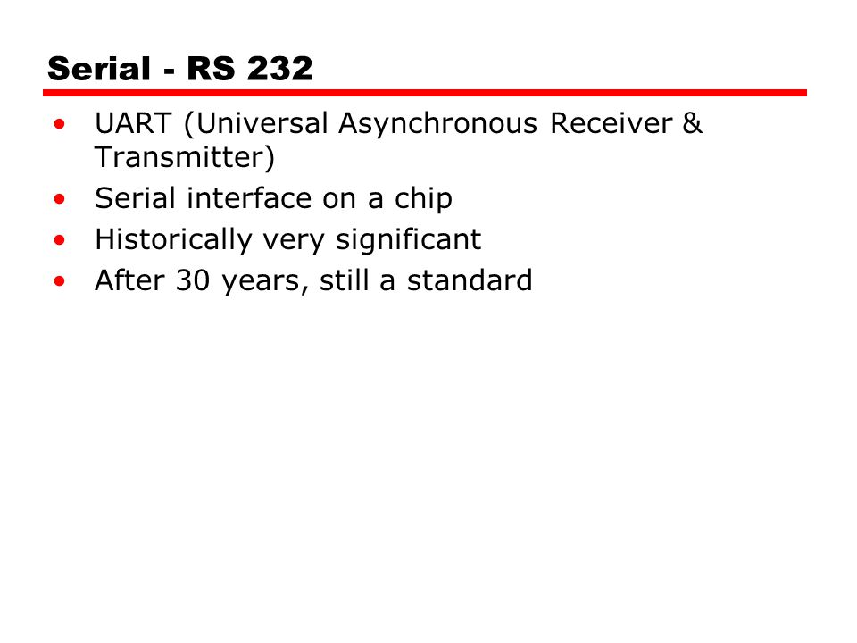 Serial - RS 232 UART (Universal Asynchronous Receiver & Transmitter)