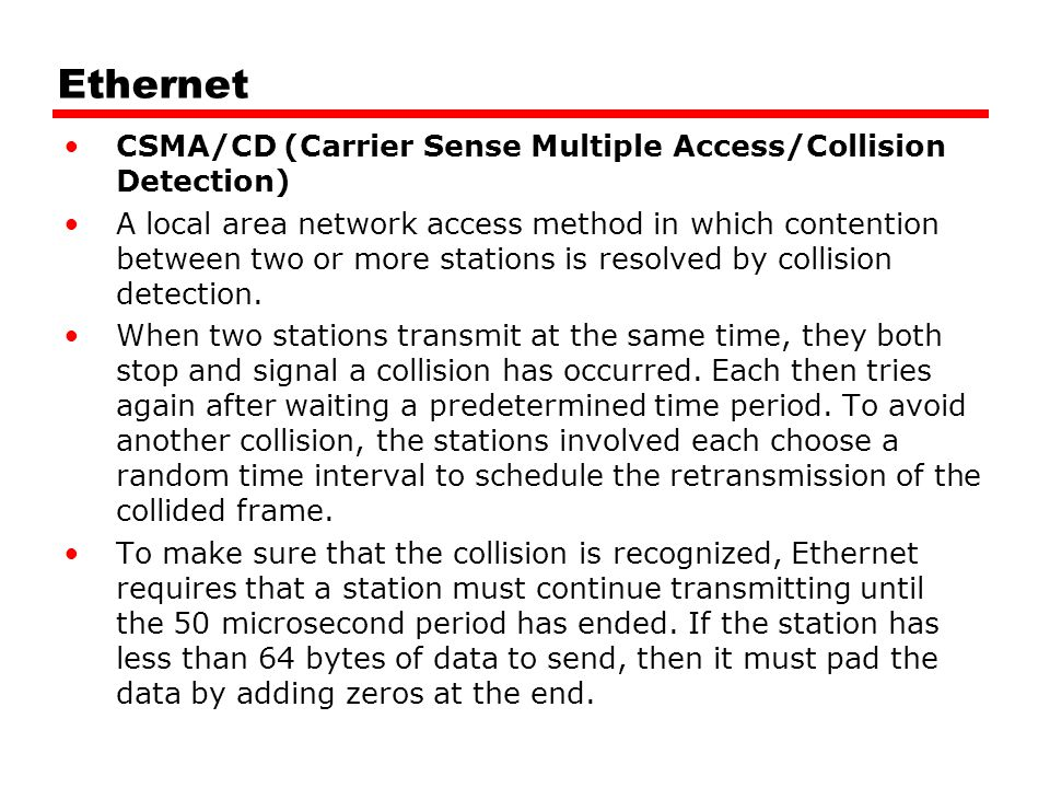 Ethernet CSMA/CD (Carrier Sense Multiple Access/Collision Detection)