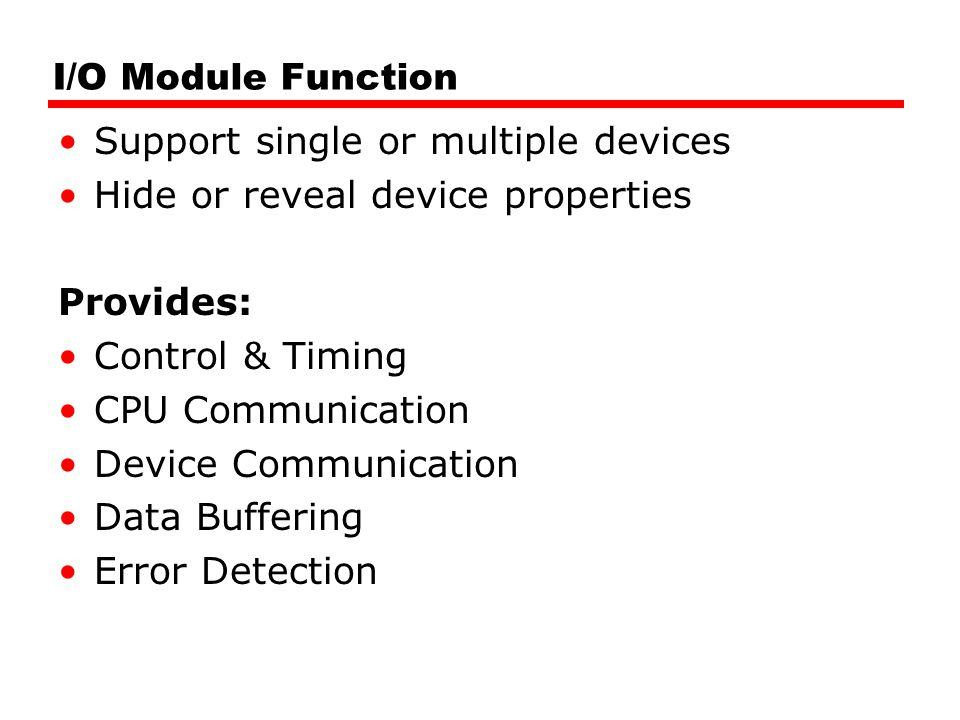 I/O Module Function Support single or multiple devices. Hide or reveal device properties. Provides: