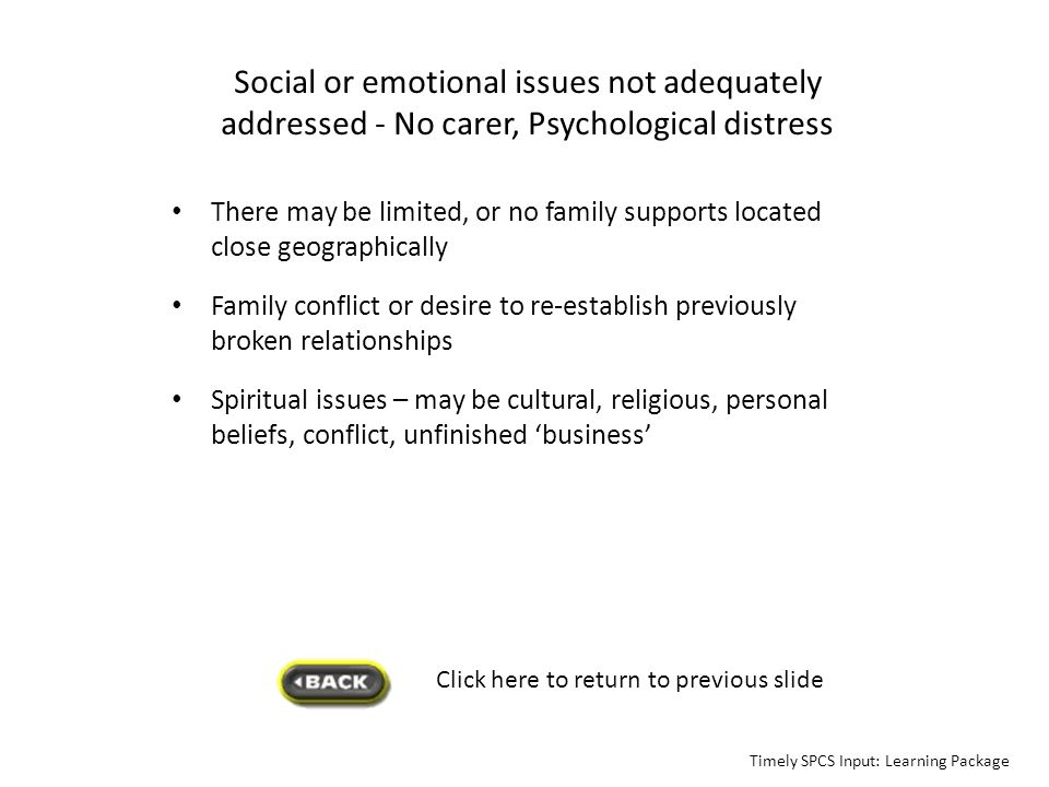 Social or emotional issues not adequately addressed - No carer, Psychological distress
