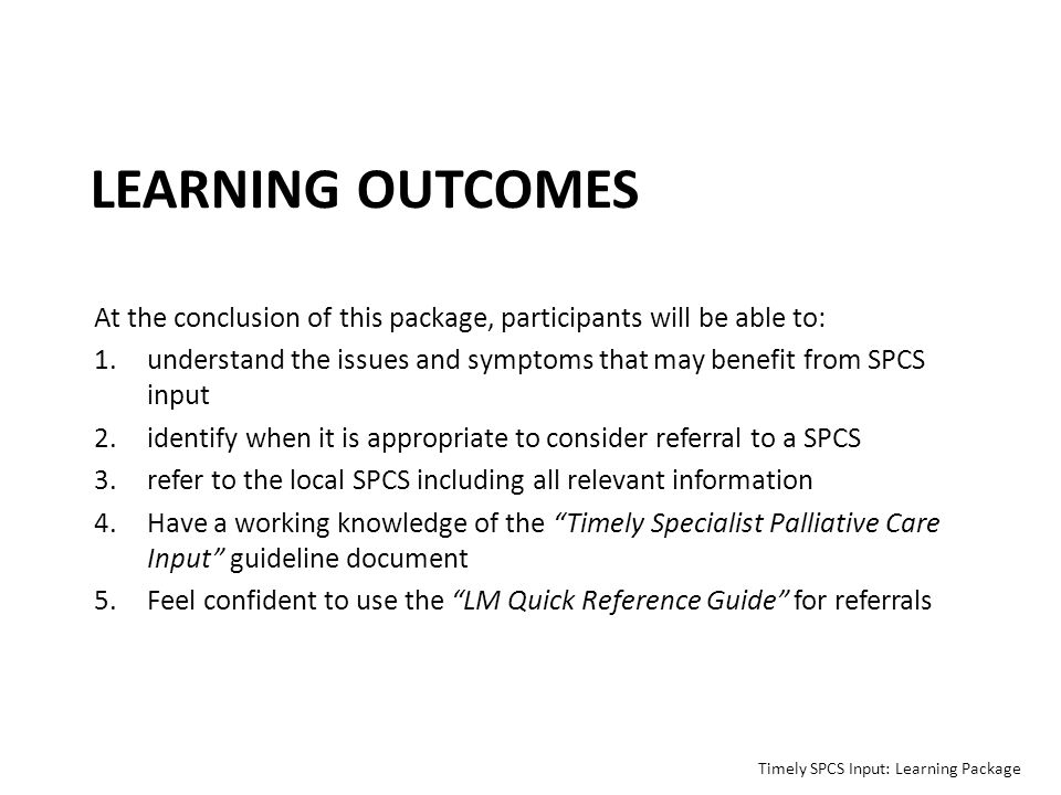 LEARNING OUTCOMES At the conclusion of this package, participants will be able to: