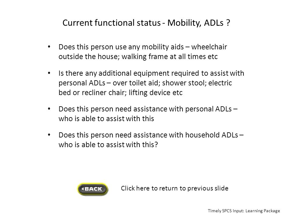 Current functional status - Mobility, ADLs