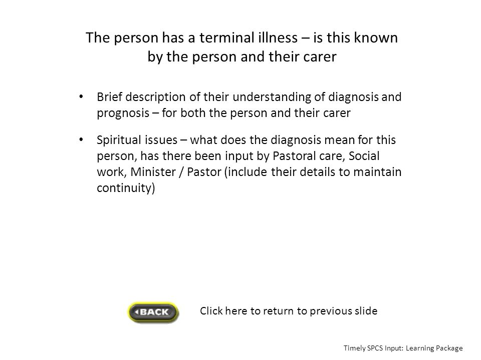 The person has a terminal illness – is this known by the person and their carer
