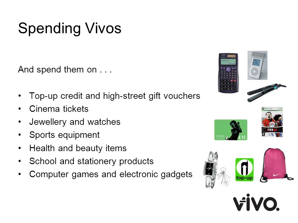 Spending Vivos And spend them on . . .