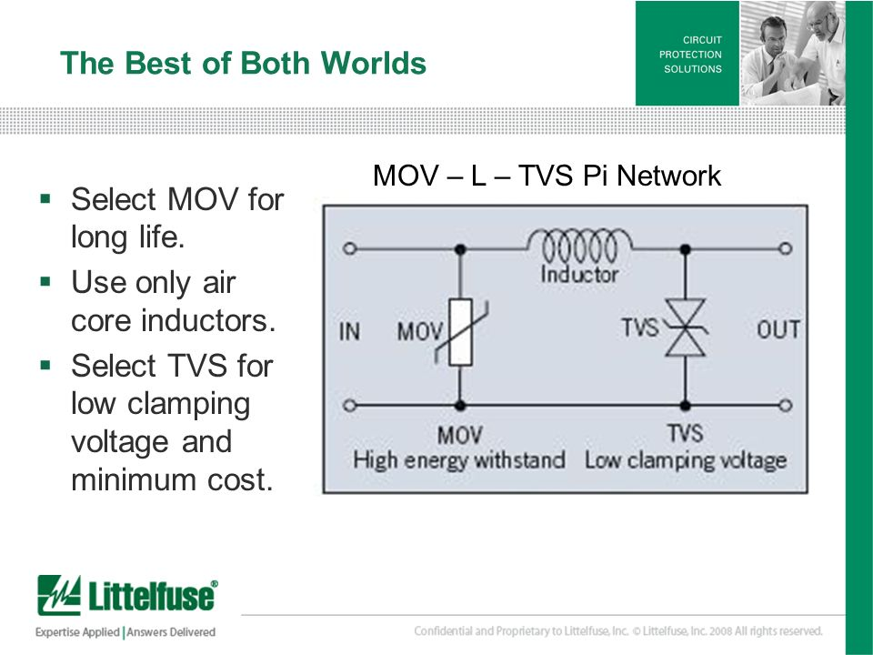 Select MOV for long life. Use only air core inductors.