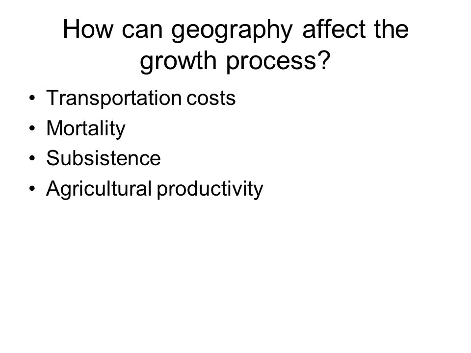 How can geography affect the growth process