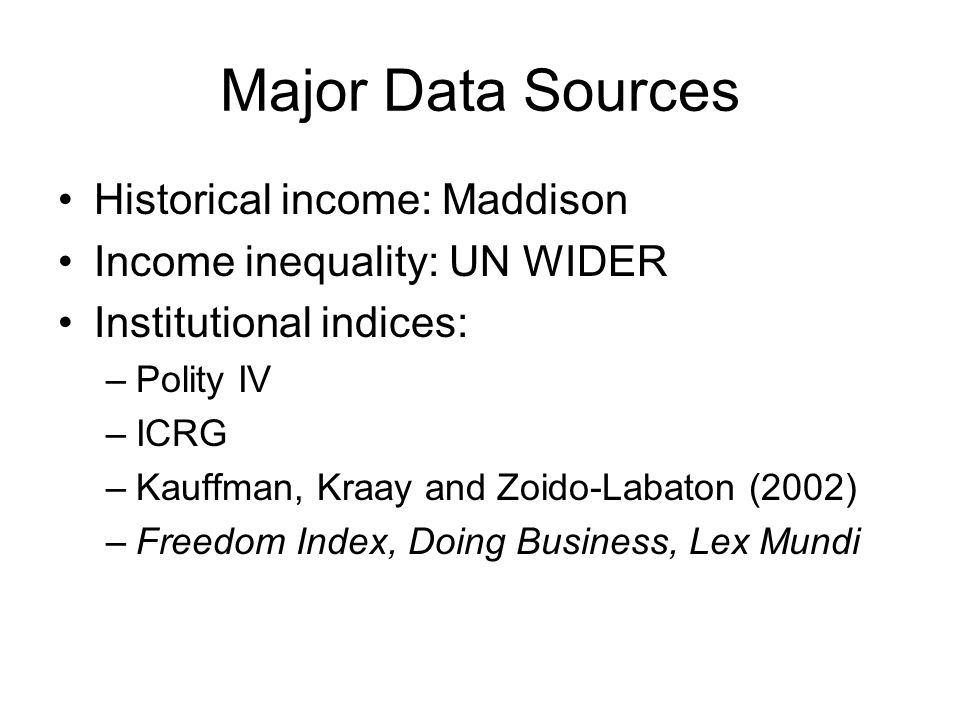 Major Data Sources Historical income: Maddison