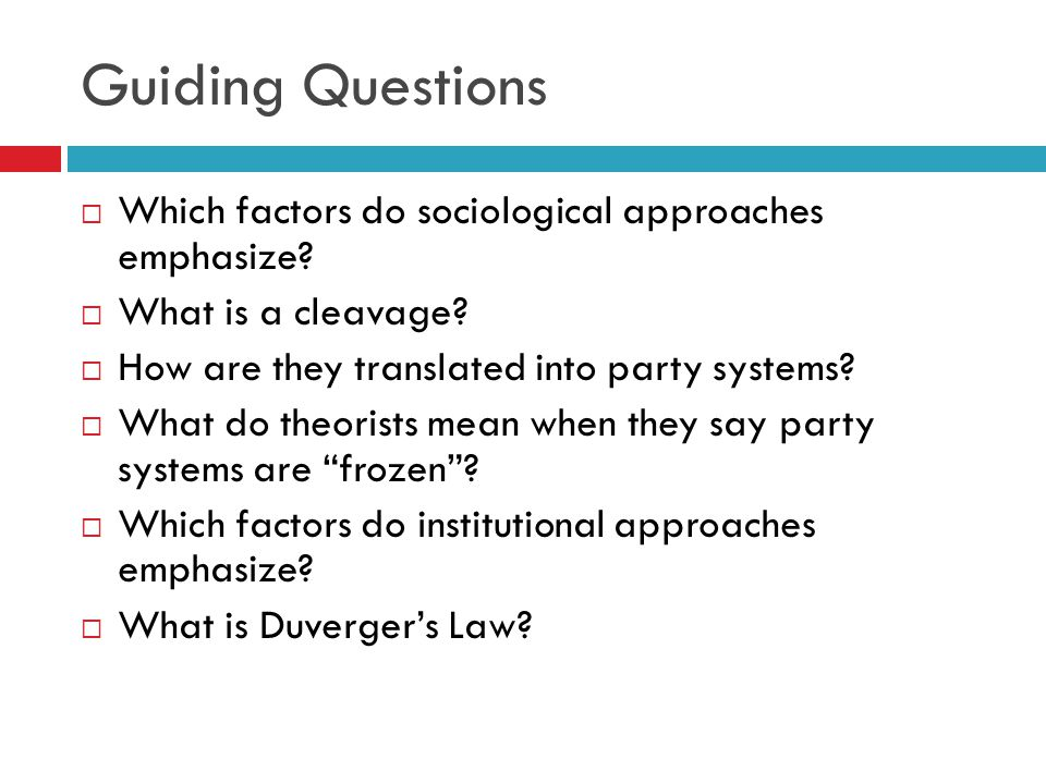 Guiding Questions Which factors do sociological approaches emphasize