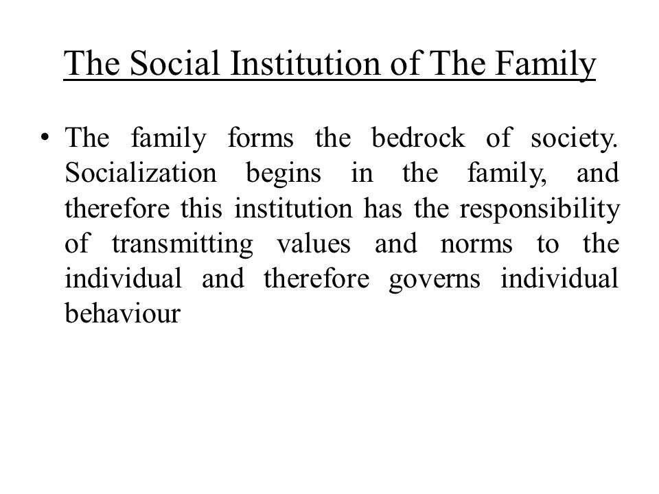 The Social Institution of The Family